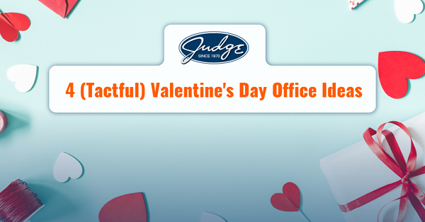 4 Tactful Valentines Day Office Ideas