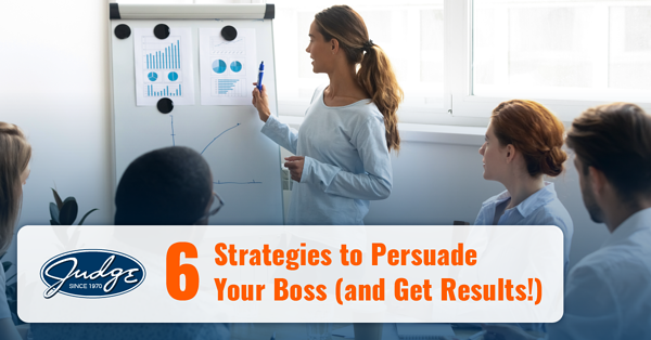 6 Strategies to Persuade your Boss - and Get Results